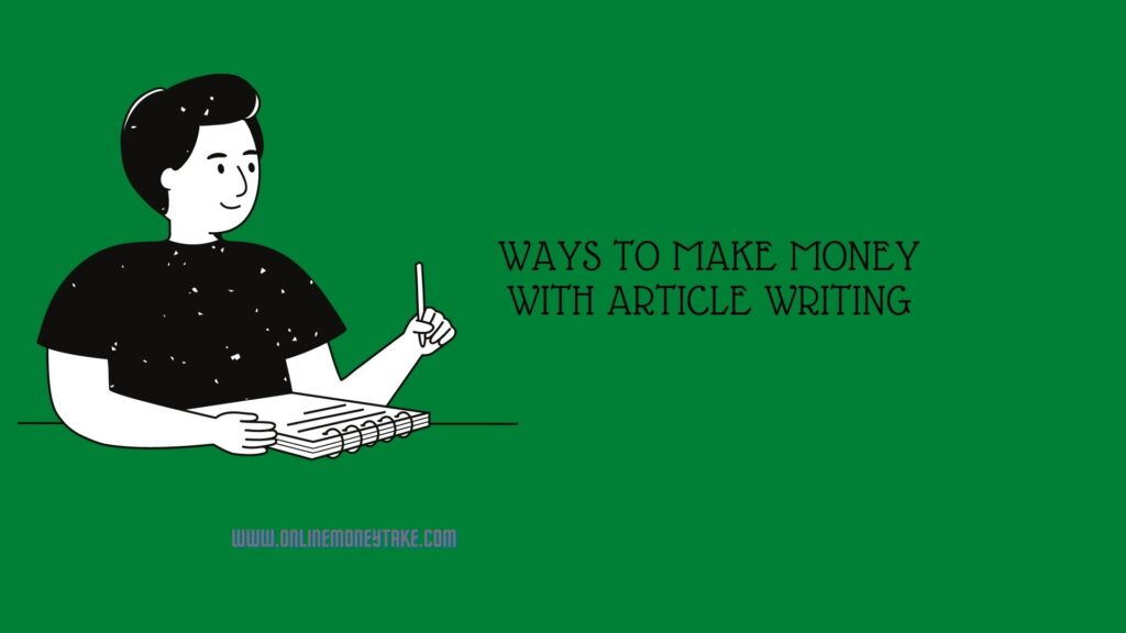 Ways to Make Money with Article Writing