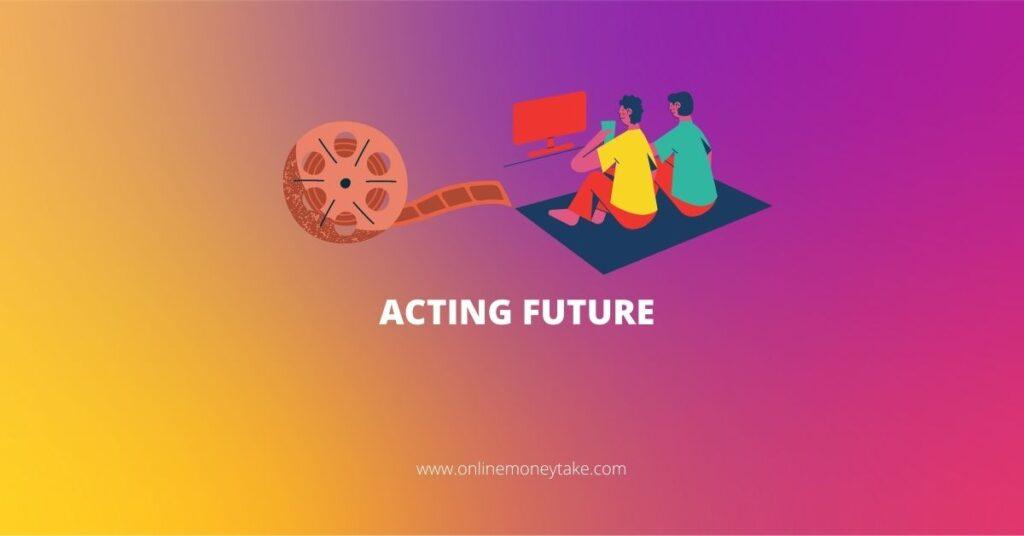 ACTING FUTURE