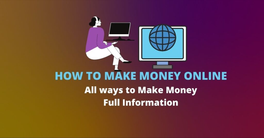 All ways to Make Money Full Information