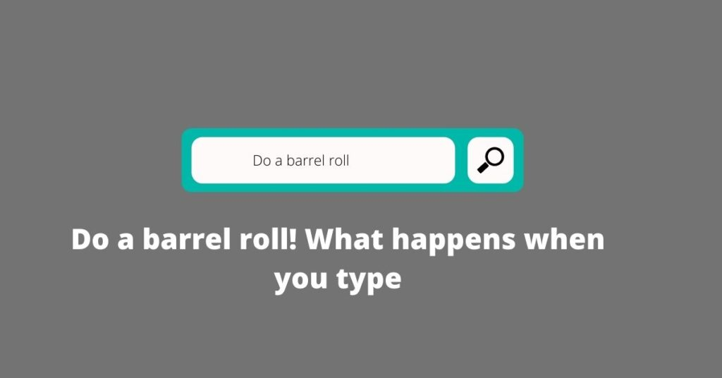 Do a barrel roll! What happens when you type