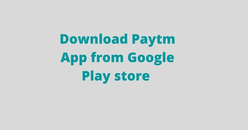 Download Paytm App from Google Play store