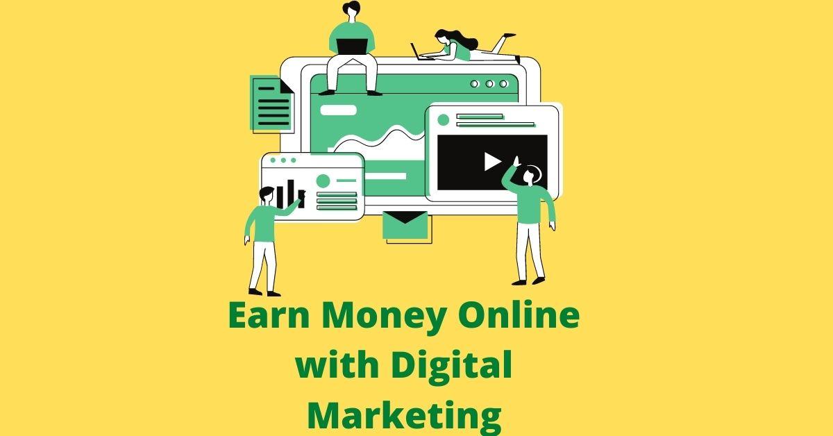 Earn Money online with Digital Marketing