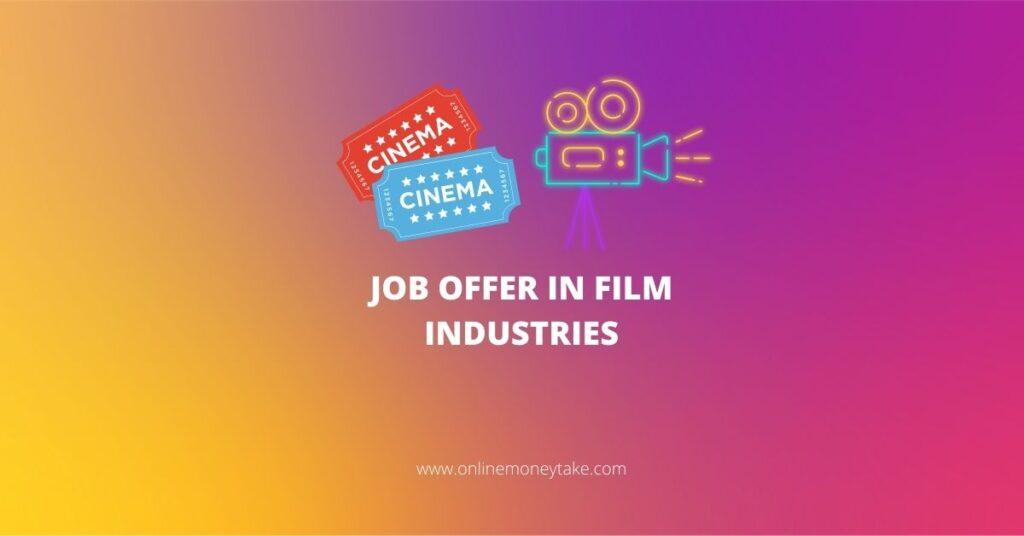 JOB OFFER IN FILM INDUSTRIES