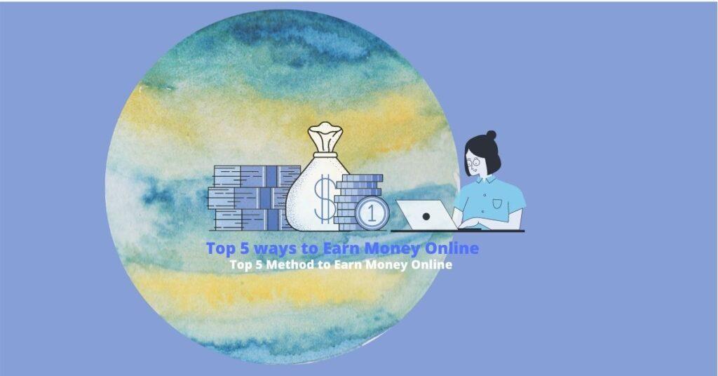 Top Methods to earn Money Online