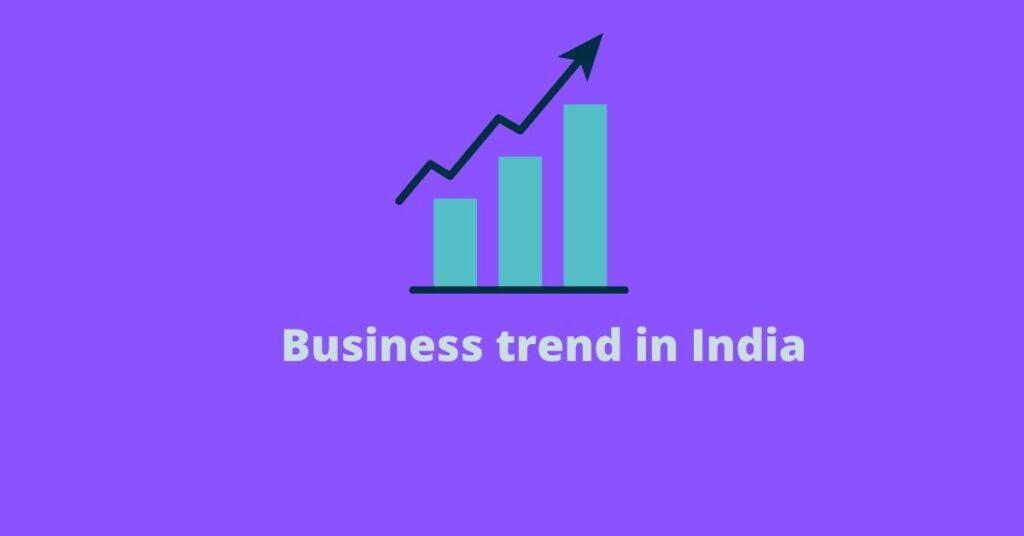 Business trends in India