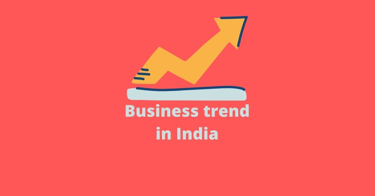 business trend in india